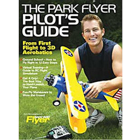 The Park Flyer Pilot's Guide  by Air Age Publishing (AAP2032)